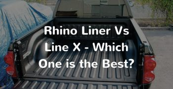 Rhino Liner Vs Line X – Which One is the Best