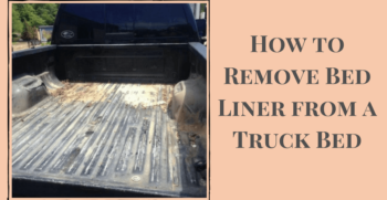 How to Remove Bed Liner from a Truck Bed