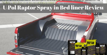 U Pol Raptor Spray in Bed liner Review