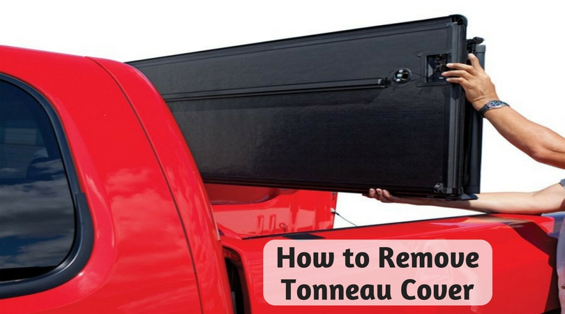How to Remove Tonneau Cover