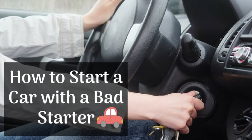 How to Start a Car with a Bad Starter