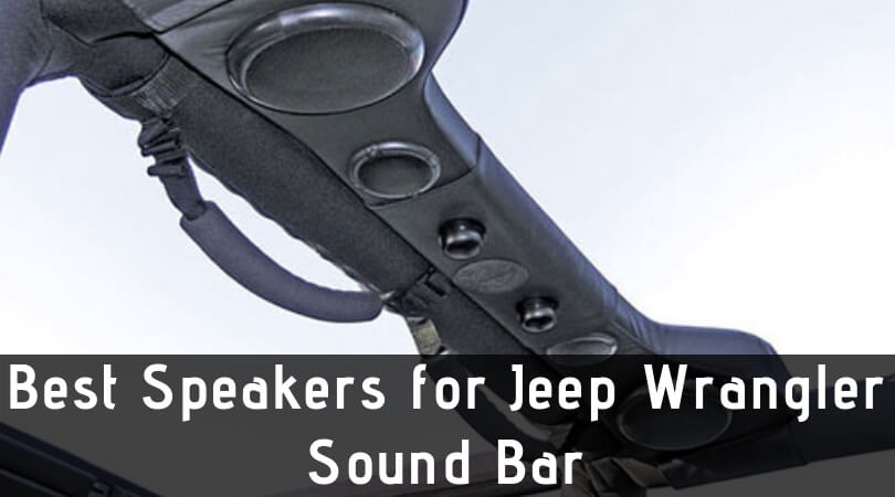 Best Speakers for Jeep Wrangler Sound Bar (1) (1)